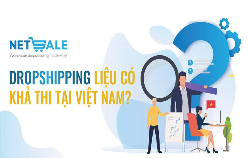 dropshipping-co-kha-thi-o-viet-nam