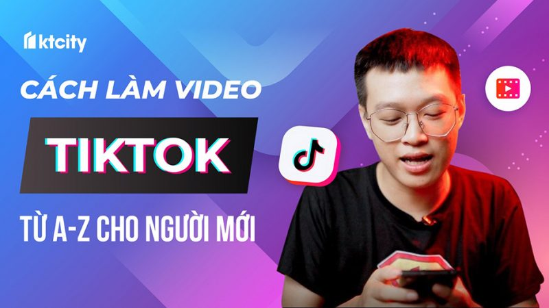cach-lam-video-tiktok